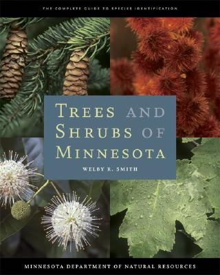 Trees and Shrubs of Minnesota By Smith, Welby R.