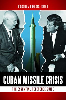 Cuban Missile Crisis By Roberts, Priscilla